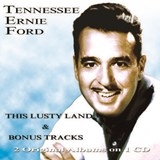Tennessee Ernie Ford - This Lusty Land! & Bonus Tracks