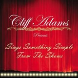 Cliff Adams Singers - Cliff Adams Presents Sing Something Simple From The Shows