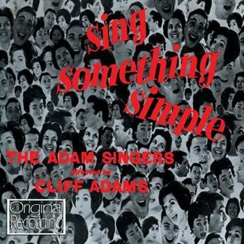 Cliff Adams Singers - Sing Something Simple