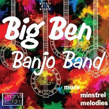 Big Ben Banjo Band - More Minstrel Melodies