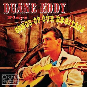 Duane Eddy - Plays Songs Of Our Heritage