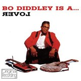 Bo Diddley - Bo Diddley Is A Lover