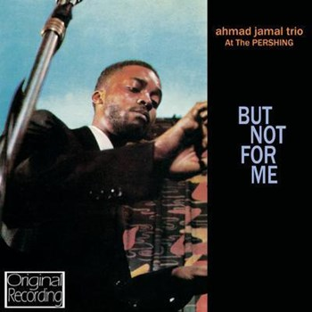Ahmad Jamal - At The Pershing - But Not For Me