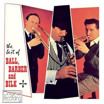 Acker Bilk - The Best Of Ball, Barber & Bilk
