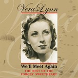 Vera Lynn - We'll Meet Again - The Best Of The Forces' Sweetheart