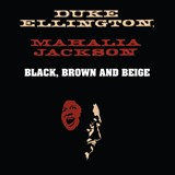 Duke Ellington With Mahalia Jackson - Black Brown & Beige
