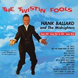 Hank Ballard & The Midnighters - The Twistin' Fools