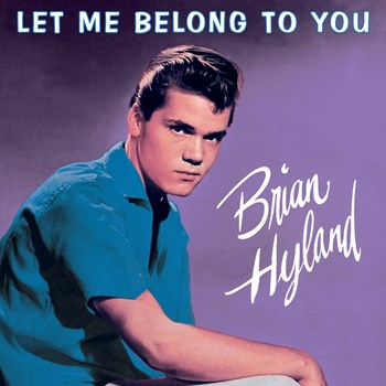 Brian Hyland - Let Me Belong To You