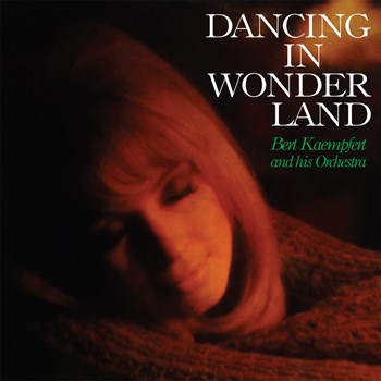 Bert Kaempfert - Dancing In Wonderland