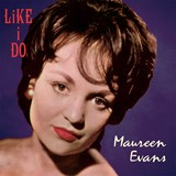 Maureen Evans - Like I Do