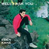 Eden Kane - Well I Ask You