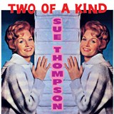 Sue Thompson - Two Of A Kind