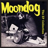 Moondog - The EP Collection