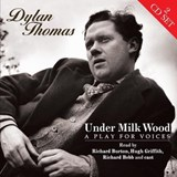Dylan Thomas - Under Milk Wood: A Play For Voices