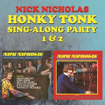 Nick Nicholas - Honky Tonk Sing-Along Party 1 & 2
